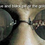 Choose the Blue and Black Pill or the Gold and White Pill - Matrix - What Color is the Dress