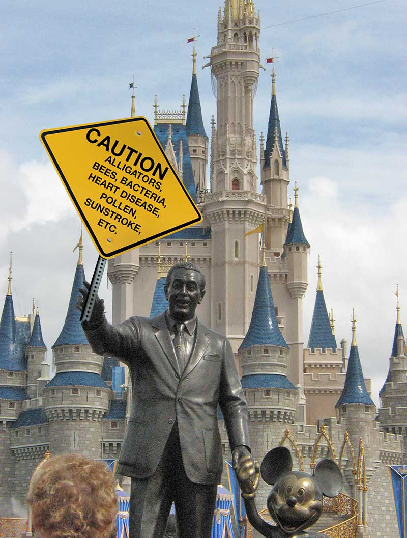 Disney World Caution Sign Alligators, Bees, Bacteria, Heart Disease, Pollen, Sunstroke, Etc.