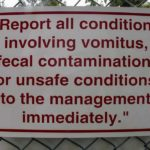 Report all conditions involving vomitus, fecal contamination or unsafe conditions to the management immediately,